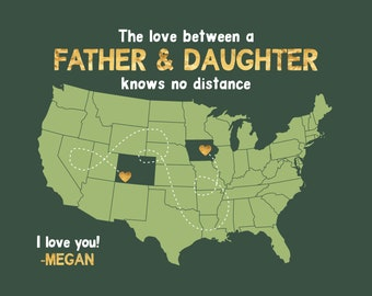Moving Gift for Dad, Long Distance Father Daughter Map of USA, Going Away Gift, States Map for Fathers Day, Dad Daughter Quote