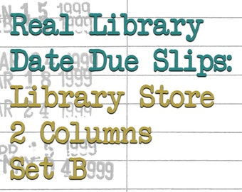 Real Library Date Due Slips: Library Store, 2 Columns, Set B