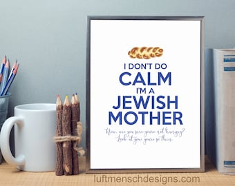 Jewish Humor, Mother's Day gift, Keep Calm, Challah, Jewish Mother, Mom, Judaica, Judaism, Instant Digital Download, Printable