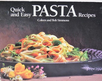 Quick and Easy Pasta Recipes,  Noodle Cookbook, Soft Cover Cook Book, Nitty Gritty Cookbooks, Pasta, Noodles, Quick and Easy