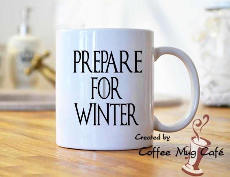 prepare for winter coffee mug mugs sayings quotes