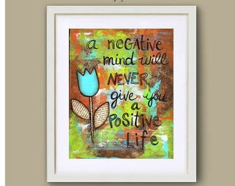 A Negative Mind...Positive Life - Art Print, Happy Inspirational Word Art, Painting Quotes, Tulip Flower, Spiritual Family Yoga