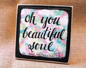 BEAUTIFUL SOUL, Wood Mounted Art Print, Mixed Media, Inspirational Quotes, Abstract, Home Decor, Desk Art, Encouragement Gift
