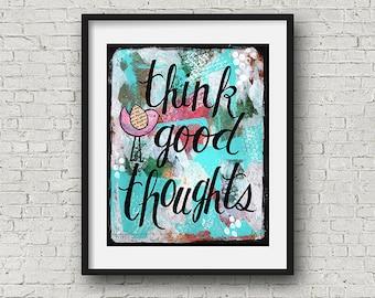 Think Good Thoughts, Abstract Bird Art Print, Painted Quotes, Nursery Art, Wall Decor, Inspirational Words, Spiritual Yoga