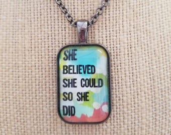 She Believed She Could, Painted Quote Necklaces, Inspirational Charm Jewelry, Encouragement, Love, Choose Joy