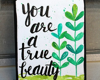 You are a True Beauty Wood Mounted Art Print, Handlettered, Painted Quotes, Inspirational Words, Home Decor, Desk Art
