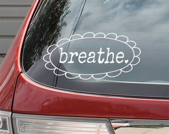 "Small ""BREATHE"" Auto Window Sticker, Vinyl Car Decals, Inspirational Words, Spiritual Messages, Be Positive Spread Joy, Encouragement"