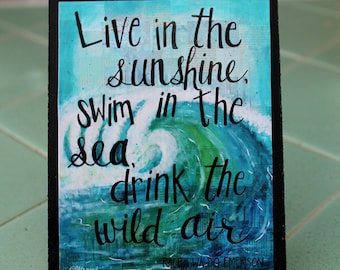 Live in the Sunshine, Wood Mounted Art Print, Ralph Waldo Emerson quote, Coastal Art Decor, Art Block, Mixed Media Desk Art, Ocean Love