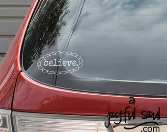 "Small ""BELIEVE"" Auto Window Sticker, Vinyl Car Decals, Inspirational Words, Spiritual Messages, Be Positive Spread Joy, Encouragement"