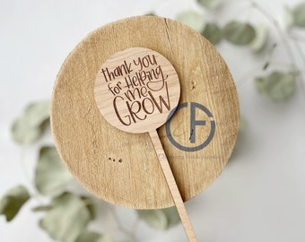 Thanks For Helping Me Grow Teacher Bouquet Marker | Teacher Gift | End of Year Gift | Flower Sign | Plant Marker | Bouquet Sign