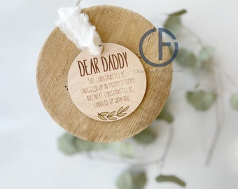 Dear Daddy Ornament | Baby Gift | New Baby | Wood | Engraved Ornament | Holiday Ornament