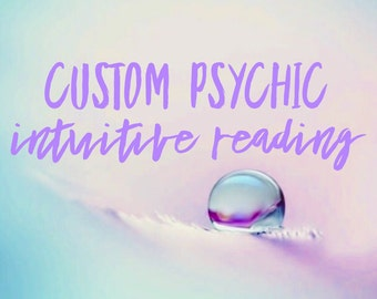 CUSTOM Psychic Intuitive Reading - Oracle, Tarot, , Intuition, Pendulum, Angels, Spirit Guides - you choose method and topic!