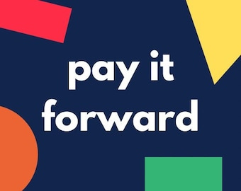 Pay it forward - make a donation and provide a helping hand for someone in need