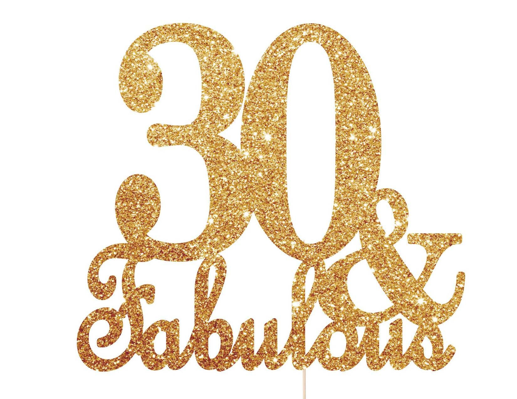 30 And Fabulous Cake Topper 30th Birthday Cake Topper 30th ...