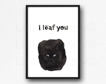 Black Cat Print I Loaf You Watercolor Painting Art Print Cat Decor Black Cat Wall Art Cat Lover Gift Wall Decor Unframed