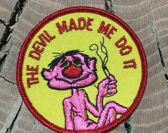 The Devil Made Me Do It Vintage Souvenir/Novelty Patch