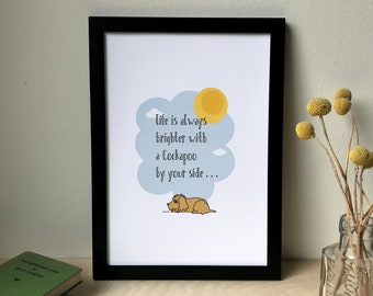 Life is brighter with a dog by your side - dog lover print available in different breeds