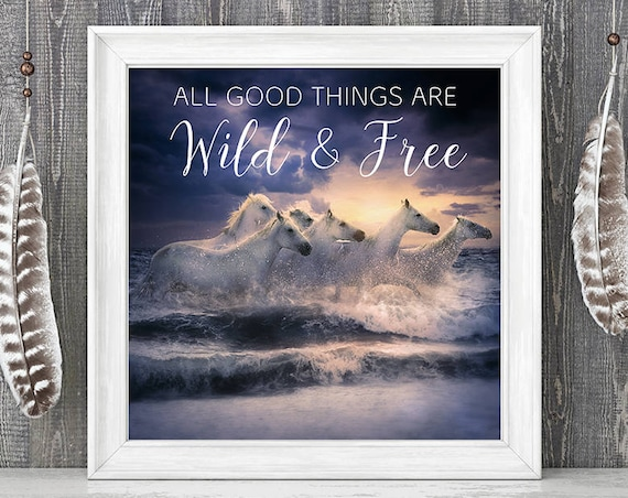 Wild horses art running wild and free through the ocean quote print