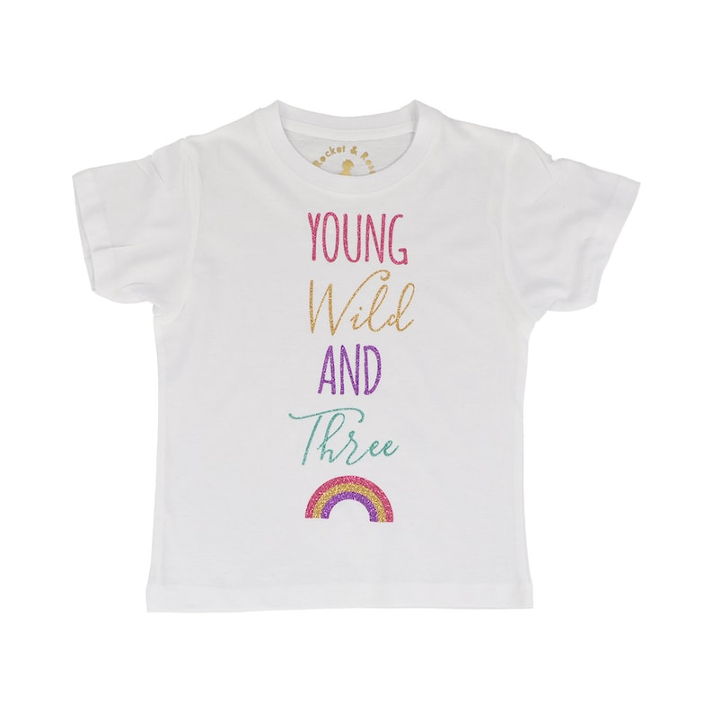 Young Wild And Three Rainbow T Shirt Birthday WIld Free Third 3rd Top Happy