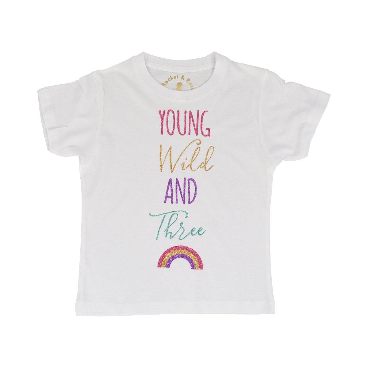 Young Wild And Three Rainbow T Shirt Birthday WIld