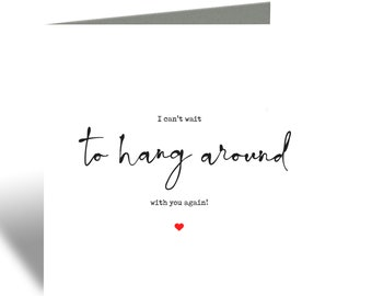 Hang around with you again card