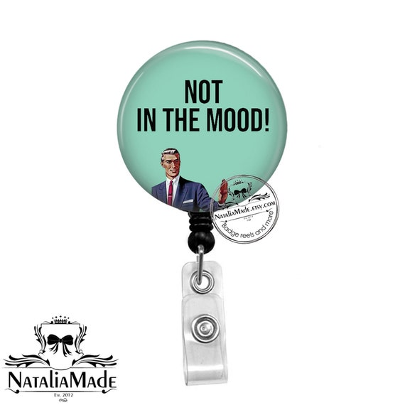 Funny Badge Reel - Not In The Mood - 1 5