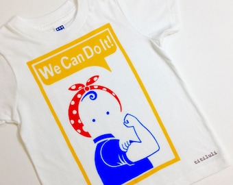 We Can Do It! Kid's T-Shirt. Hand Screen Printed. 100% Cotton