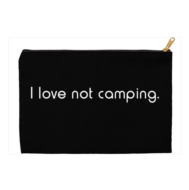 i love not camping canvas zip top pouch