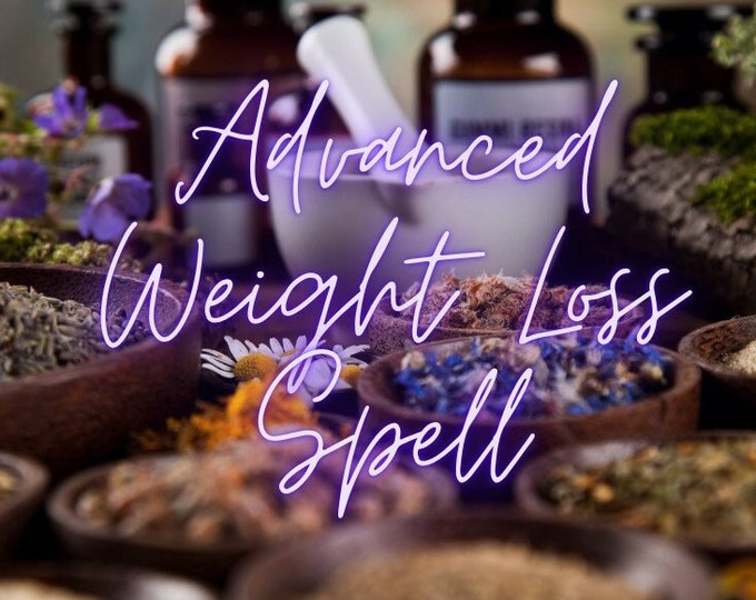 Weight loss spell cast by experienced witch - customized to you - feel more attractive - advanced spell casting - limited times available