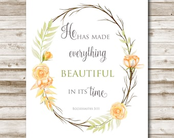 He Has Made Everything Beautiful In Its Time Printable Bible Verse Ecclesiastes 3:11 Home Decor 4x6 5x7 8x10 11x14 Inspirational Art