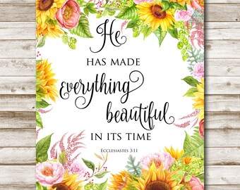 He Has Made Everything Beautiful In Its Time Printable Bible Verse Ecclesiastes 3:11 Home Decor 4x6 5x7 8x10 11x14  16x20 Inspirational Art