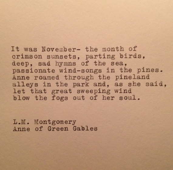 L M Mongomery Anne Of Green Gables November Quote Typed -1566