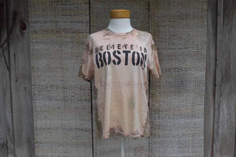 Believe in Boston Tee Boston Shirt OOAK Rugged Believe in Boston Reverse Dye Tee Rugged Tee Boston Graphic T-Shirt Boston T-Shirt