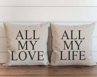 All My Love_All My Life 20 x 20 Pillow Cover SET// Everyday // Anniversary // Wedding // Throw Pillow // Gift