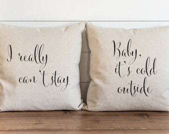 I Really Can't Stay_Baby It's Cold Outside 20 x 20 Pillow Cover SET//Everyday//Christmas//Holiday//Lyrics//Cushion Cover//Gift for them
