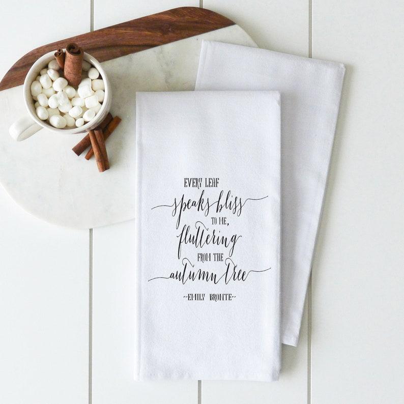 Thanksgiving Decor Every Leaf Flour Sack Towel Fall Dish Towel Gift Hostess Gift Kitchen Towel