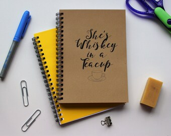 She's whiskey in a teacup -   5 x 7 journal