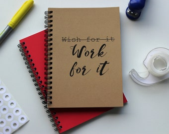 Work for it -  5 x 7 journal