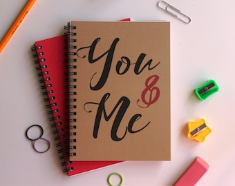 You and Me -   5 x 7 journal