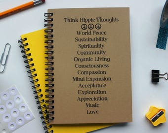 Think Hippie Thoughts - 5 x 7 journal