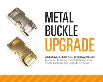 Metal Buckle Upgrade - Gold or Silver - for Any Cat Collar or Dog Collar Order (Non-Breakaway Only)