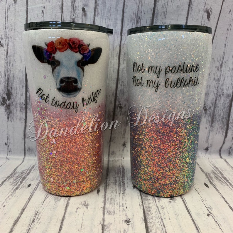 d13f606561c Glitter Tumbler Glitter Cup Cow Cows Not Today Heifer Not My | Etsy