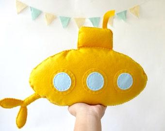 Yellow Submarine / Stuffed toy Yellow submarine / Submarine Nursery / Felt submarine / Baby nursery decor