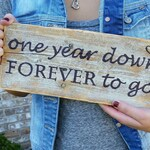One Year Down FOREVER To Go - Handmade Wood ANNIVERSARY SIGN - Anniversary Pictures - Wedding or Anniversary Gift - First Year Photo Prop