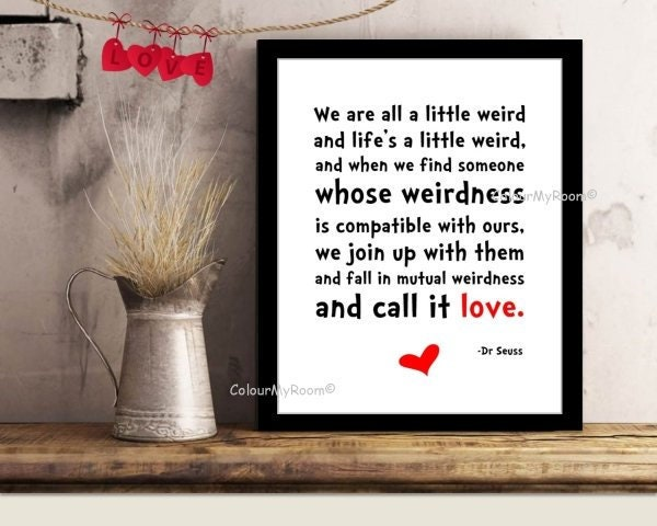 Christmas Grinch Quote 8 X 10 Digital Print Instant By: DR SEUSS WEIRD Love Quote 8x10 Printable Wall Art Print
