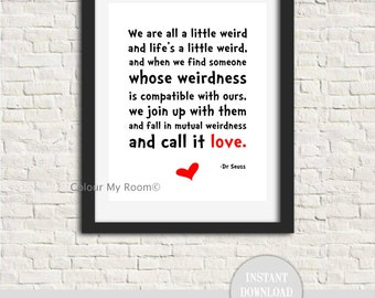 "DR SEUSS WEIRD Love Quote 8x10"" Printable Wall Art Print Home Decor Valentine Anniversary Suess Instant Download"