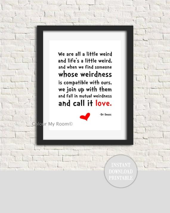 Dr Seuss Weird Love Quote 8x10 Printable Wall Art Print Etsy
