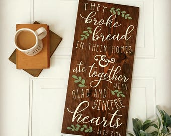 They Broke Bread in their homes, Acts 2 46, Scripture Sign, Kitchen Decor