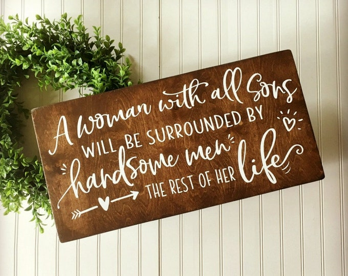 Mother's Day Wood Sign, A Woman With All Sons, Gift for Mom of All Boys, From Son to Mom