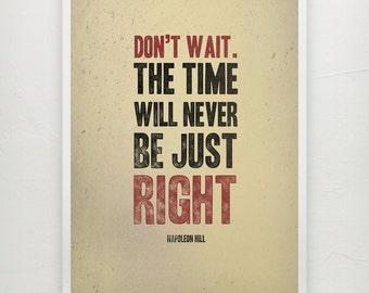 Don't wait Napoleon Hill quote - Motivational print